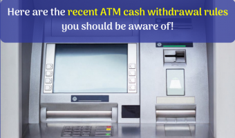 Here are the recent ATM cash withdrawal rules you should be aware of!