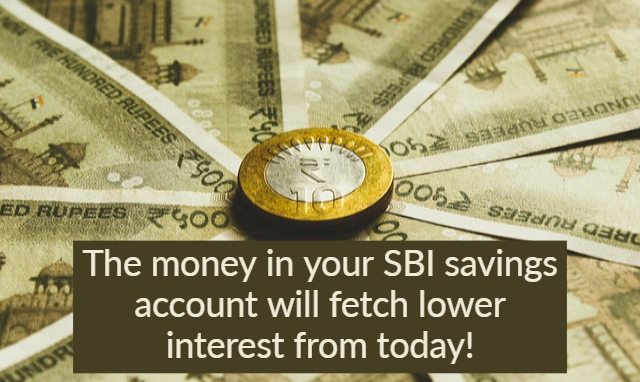 The money in your SBI savings account will fetch lower interest from today!