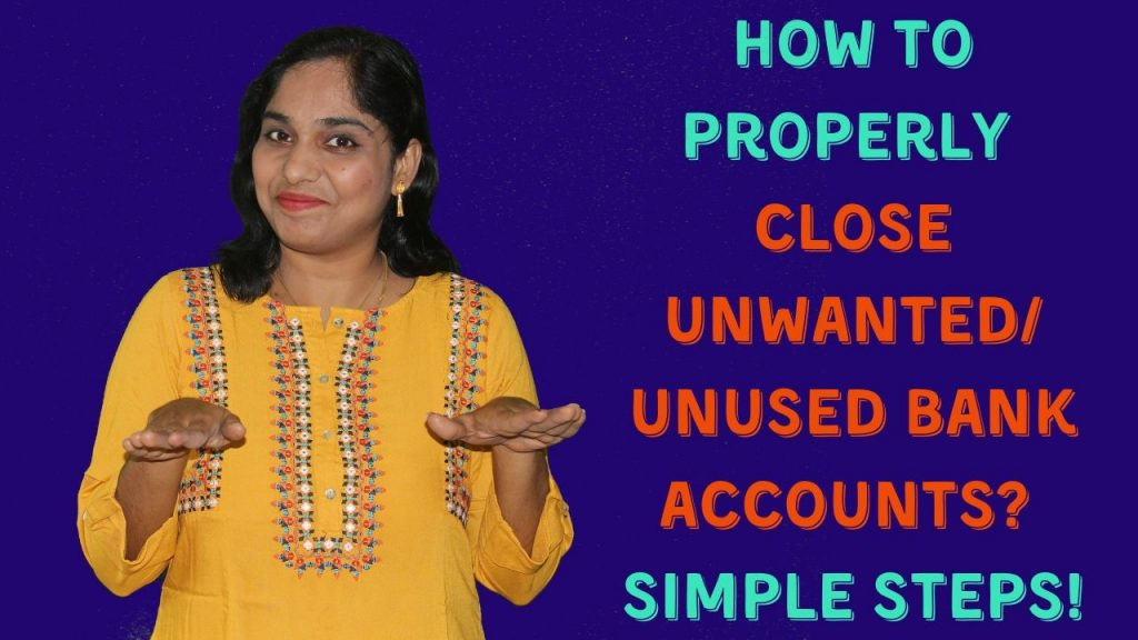 Close unwanted/unused bank accounts properly
