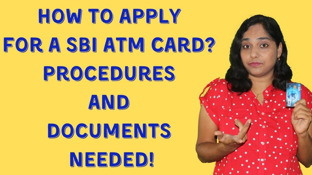 Procedures and documents needed to apply for a SBI ATM/Debit card