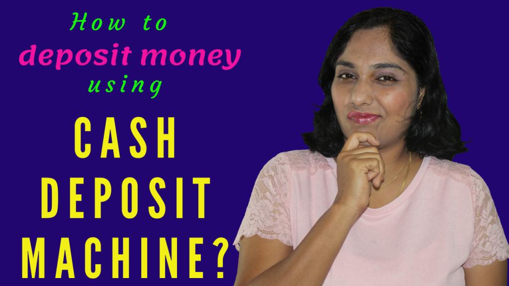 How to deposit money using a cash deposit machine?