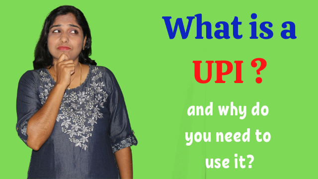 What is a UPI and why do you need to use it?