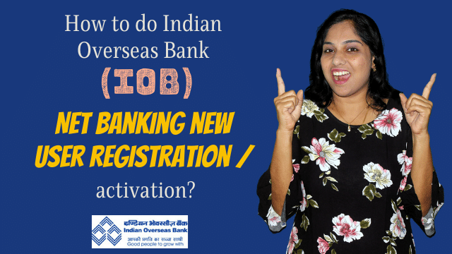 How to do Indian Overseas Bank (IOB) Net banking new user registration / activation?