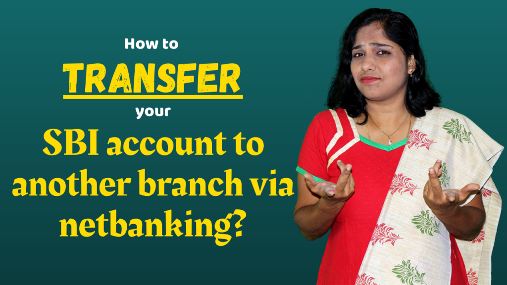 How to transfer your SBI account to another branch via net banking?
