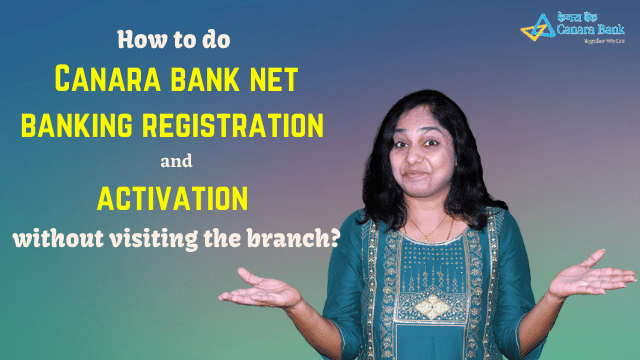 How to do Canara bank net banking registration and activation without visiting the branch