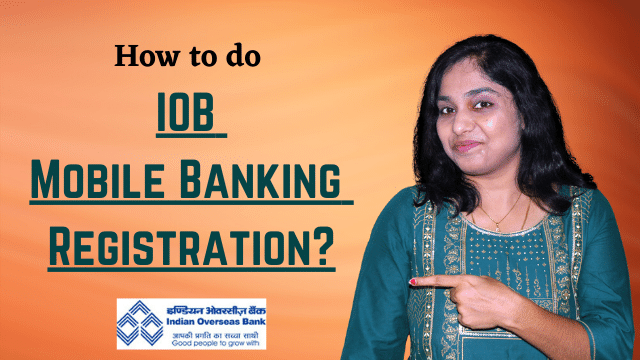 How to do IOB Mobile Banking Registration? Activate IOB Mobile Banking in few minutes!