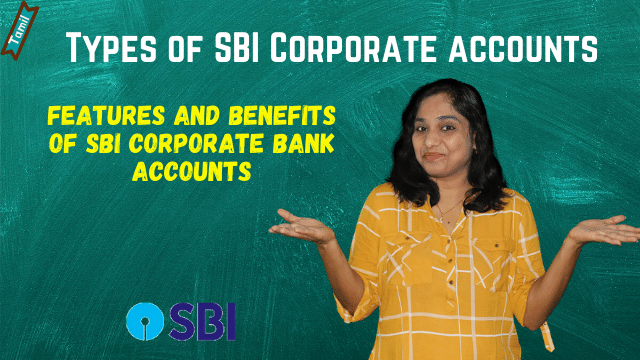 Types of SBI Corporate accounts - Features and benefits of SBI corporate bank accounts