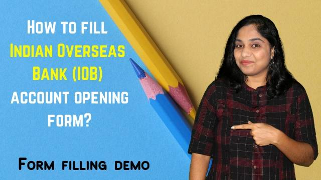 How to fill Indian Overseas Bank (IOB) account opening form? IOB account opening form filling demo!
