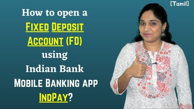 How to open a Fixed Deposit Account FD using Indian Bank Mobile Banking app IndPay?
