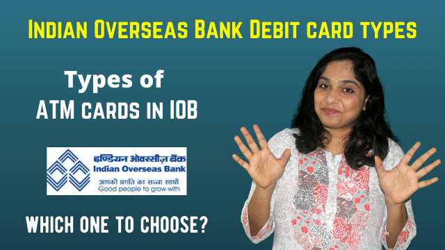 Indian Overseas Bank Debit card types! Types of ATM cards in IOB - which one to choose?