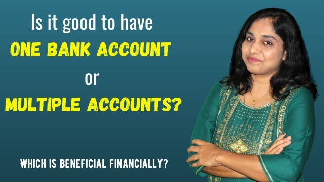 Is it good to have one bank account or multiple accounts? Which is beneficial financially?