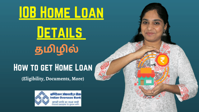 IOB Home Loan Details in Tamil | How to get Home Loan (Eligibility, Documents, More)