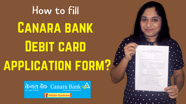 How to fill Canara bank ATM card application form?