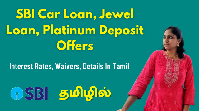SBI Car Loan, Jewel Loan, Personal Loan, Platinum Deposit Offers   Interest Rates, Waivers